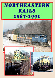 Northeastern Rails 1987 1991 DVD