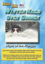 Winter Rails Over Donner - Night of the Flanger DVD