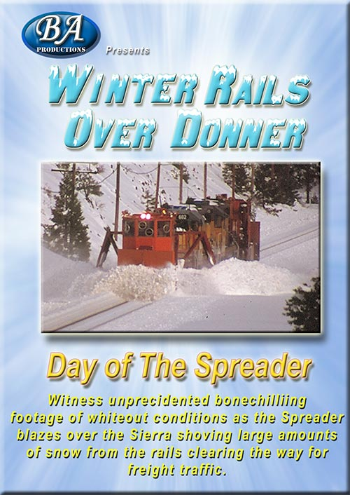 Winter Rails Over Donner - Day of the Spreader DVD