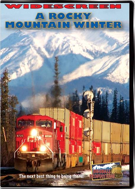 A Rocky Mountain Winter - Canadian Pacific in the Rocky and Selkirk Mountains