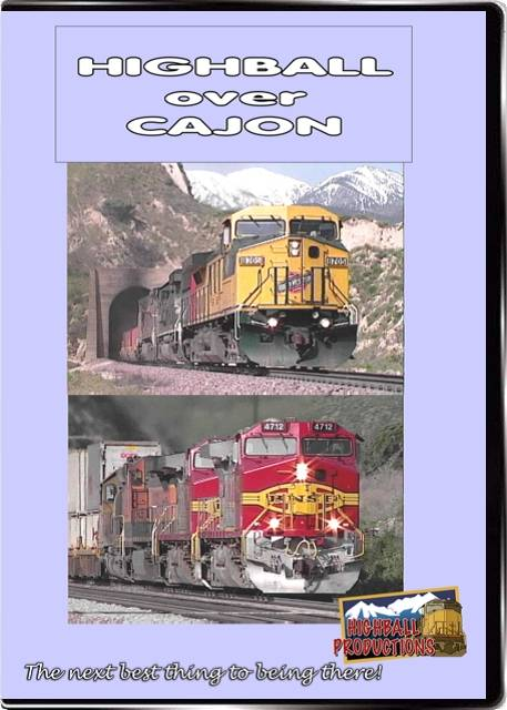Highball Over Cajon - BNSF and Union Pacific in Southern California