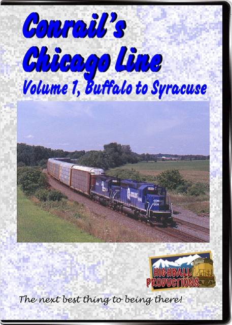 Conrails Chicago Line Volume 1 - Buffalo To Syracuse