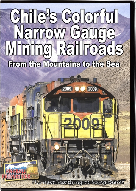 Chiles Colorful Narrow Gauge Mining Railroads
