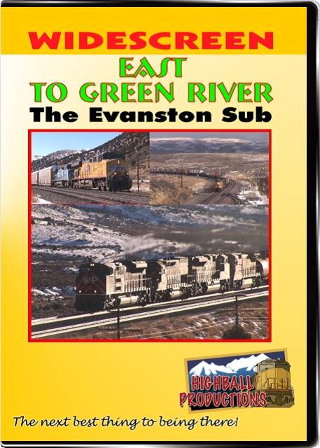 East To Green River! The Union Pacific Evanston Sub