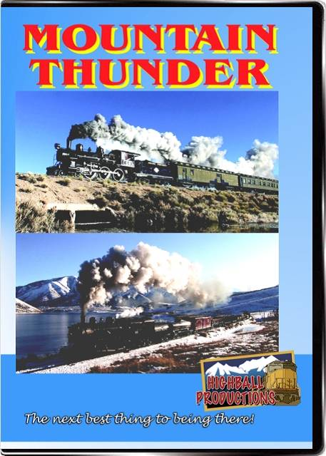 Mountain Thunder - Steam on the Heber Valley and Nevada Northern railroads