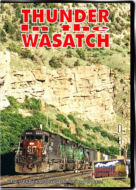 Thunder In the Wasatch - Southern Pacific, Rio Grande, Soldier Summit