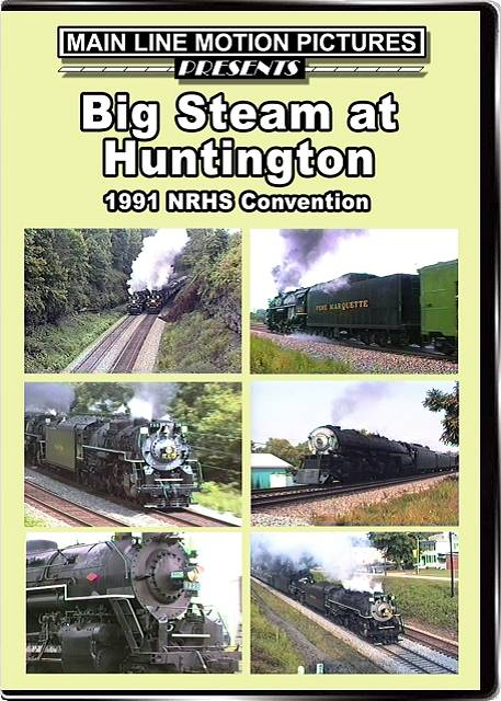 Big Steam at Huntington The 1991 NRHS Convention