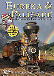 Eureka & Palisade on the Durango & Silverton DVD