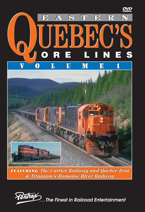 Eastern Quebecs Ore Lines Volume 1 DVD