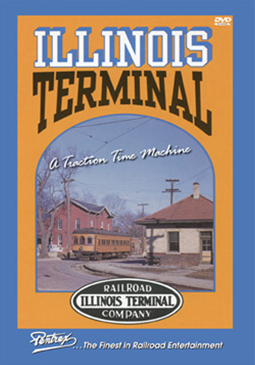 Illinois Terminal: A Traction Time Machine DVD