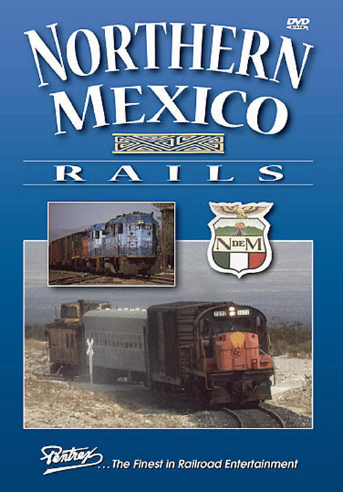 Northern Mexico Rails DVD