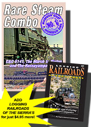 C&O 614T The March to Hinton and The Hassayampa Special PLUS Logging Railroads of Sierras DVD