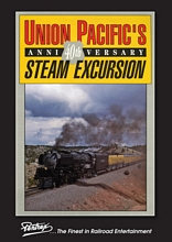 Union Pacifics 40th Anniversary Steam Excursion DVD