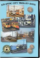 Atlantic City Trolley Days on DVD by Transit Gloria Mundi