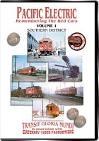 Pacific Electric Vol 1 - Southern District - Transit Gloria Mundi - Catenary Video Productions