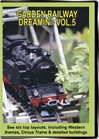 Garden Railway Dreamin Vol 5 DVD
