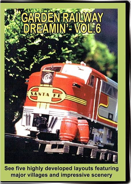 Garden Railway Dreamin Vol 6 DVD