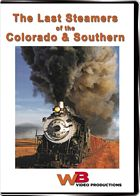 The Last Steamers of the Colorado & Southern