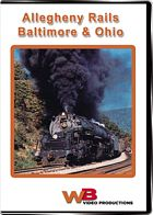 Allegheny Rails Vol 1 - The Baltimore & Ohio