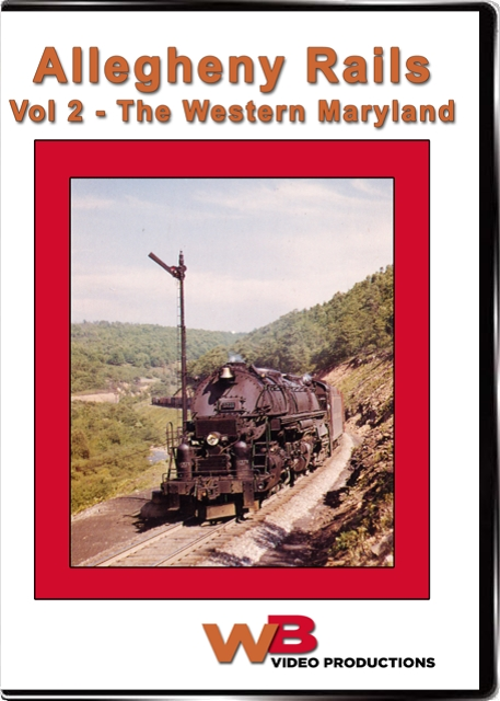 Allegheny Rails Vol 2 The Western Maryland