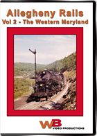 Allegheny Rails Vol 2 - The Western Maryland